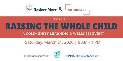 Raising the Whole Child: A Community Learning & Wellness Event