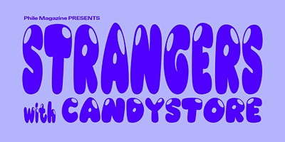 Phile+Magazine+presents+Strangers+with+Candys