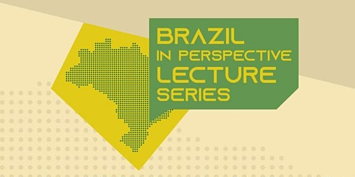 Brazil in Perspective Lecture Series