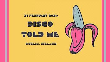 Disco told me #2