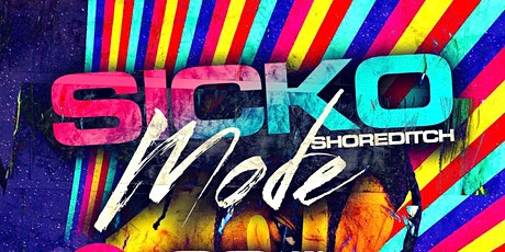 SICKO MODE:  SHOREDITCH - London's Biggest Hip Hop Party tickets