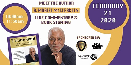 "100 Black Men of Memphis, Inc. presents ""TRIUMPHANT: The Journey to Healthy Manhood."" Book Signing. Hosted by Grooming Greatness, Grooming Success, and The Black Business Association of Memphis"