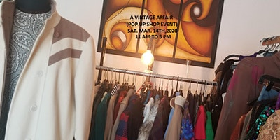 A Vintage Affair(Pop Up Shop Event)Sat. Mar. 14th