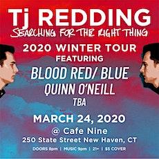 Tj Redding, blood RED/BLUE , Quinn O'Neill tickets