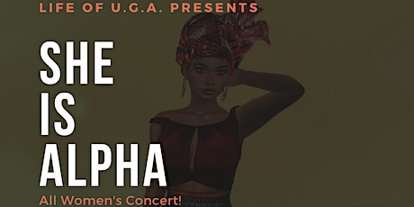 @LifeofUGA Presents: sHE is Alpha All Women's Concert tickets