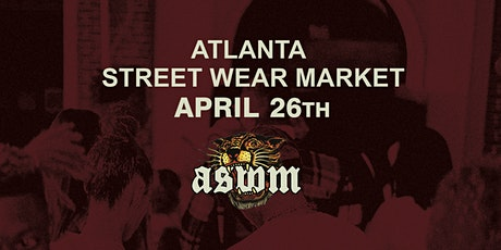 The Official Atlanta Street Wear Market Spring 2020 tickets