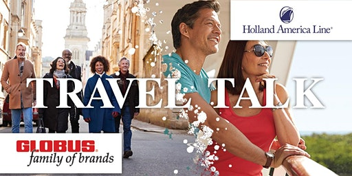 Travel Talk | Holland America Cruises and Globus Tours