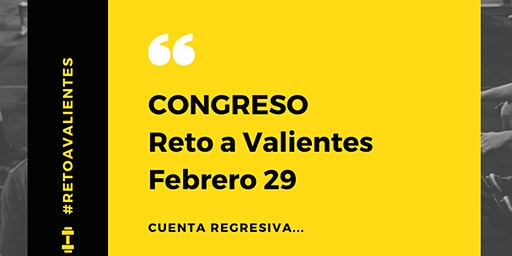 CONGRESO RETO A VALIENTES