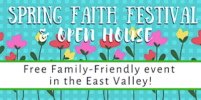 Spring Faith Festival and Open House