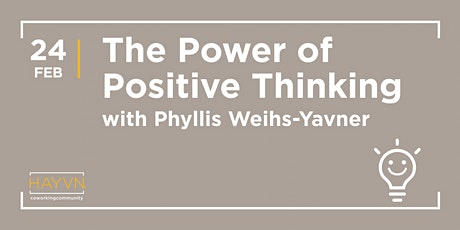 HAYVN WORKSHOP - The Power of Positive Thinking with Phyllis Weihs-Yavner tickets