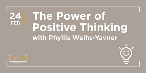 HAYVN WORKSHOP - The Power of Positive Thinking with Phyllis Weihs-Yavner