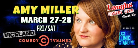 Comedian Amy Miller from Comedy Central, Last Comic Standing, and Viceland! tickets