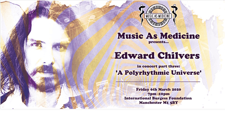 Music As Medicine Concert: Edward Chilvers - A Polyrhythmic Universe tickets