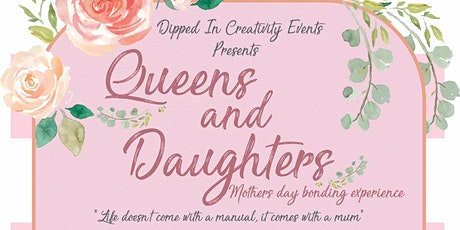 Queens and Daughters  - Mother's  Day Bonding and Pamper Experience tickets