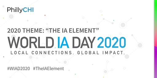 World IA Day Philly 2020: The IA Element