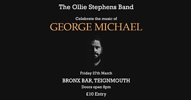 Ollie Stephens Band - Celebrating The Music of George Michael