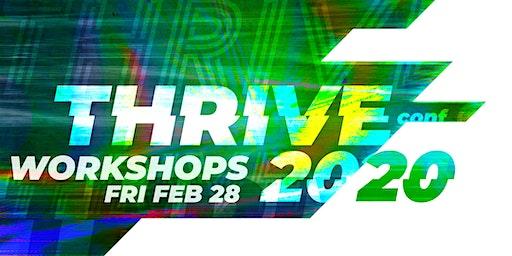 THRIVE 2020 :: Workshops :: February 28, 2020