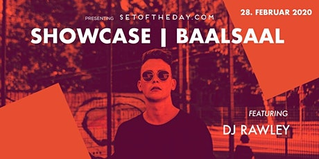 Set of the Day Showcase w/ Rawley, Aurata Dhura and many more Tickets