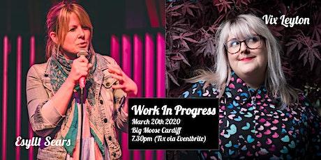 Work in Progress - Vix Leyton and Esyllt Sears tickets