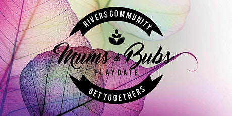 Mums and Bubs Playdate - Wednesday 4th March 2020 tickets