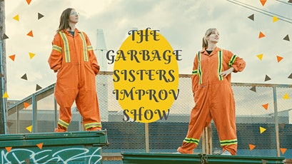Garbage Sisters Improv! tickets