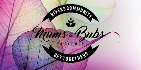 Mums and Bubs Playdate - Wednesday 1st April 2020 tickets