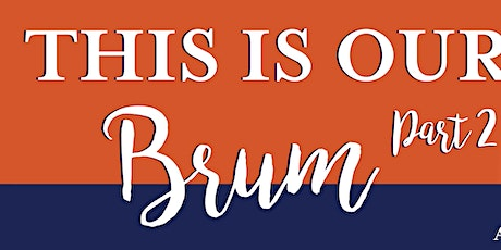 This Is Our Brum, Part 2 tickets
