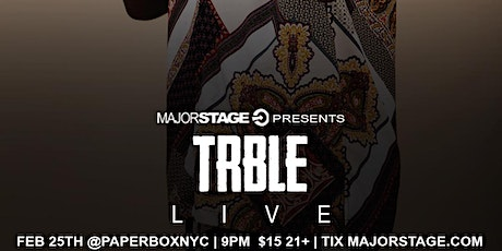 MajorStage Presents TRBLE Live tickets