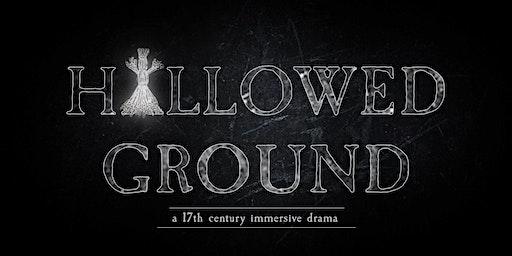 Hallowed Ground: A 17th Century Immersive Drama