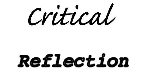 Introduction to Critical Reflection: Back to basics and simplicity