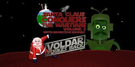 Santa Claus Conquers the Martians 2: Voldar Strikes Back tickets
