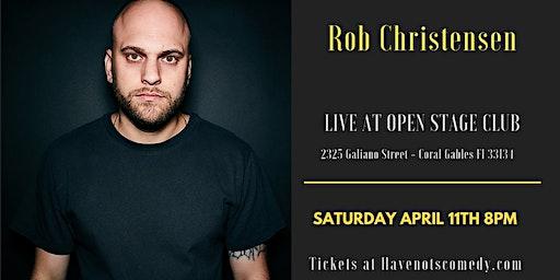 Have-Nots Comedy Presents Rob Christensen
