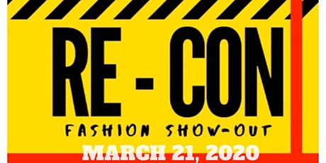 RE-CON: REstyle & REvamped  Fashion Show-Out tickets