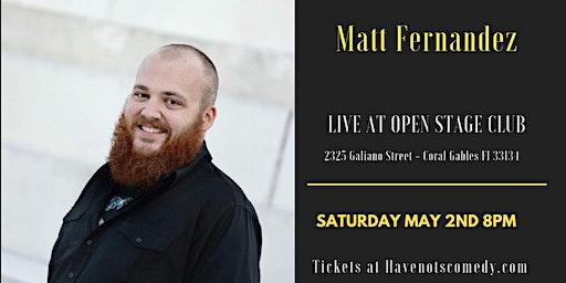 Have-Nots Comedy Presents Matt Fernandez