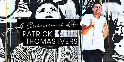 Patrick Thomas Ivers - A Celebration of Life