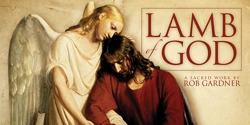 Rob Gardner's Lamb of God - 7:30 pm Performance