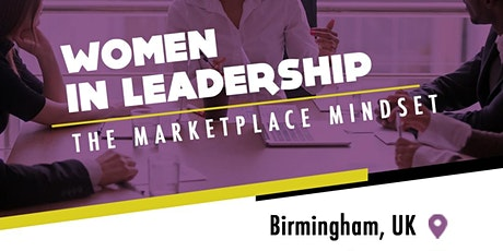 WOMEN IN LEADERSHIP: THE MARKETPLACE MINDSET tickets