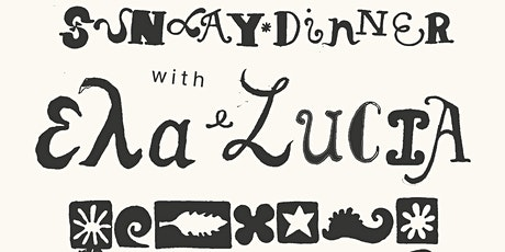 Sunday dinner with Ela and Lucia tickets