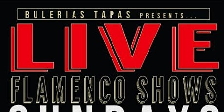 No Cover Flamenco Dinner Shows @ Bulerias Tapas NORTH AVE LOCATION - SECOND SEATING tickets