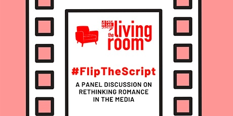 #FlipTheScript: A Panel Discussion on Rethinking Romance in the  Media tickets