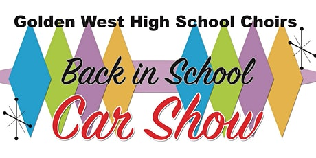 "2020 Golden West ""Back in School Car Show"" tickets"