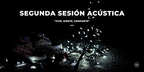 Segunda Sesión Acústica boletos