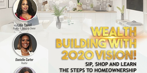 Wealth Building with 2020 Vision - FREE Home Buyer Seminar