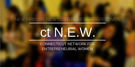 CT Network for Entrepreneurial Women (ct N.E.W.) Meeting #7 tickets