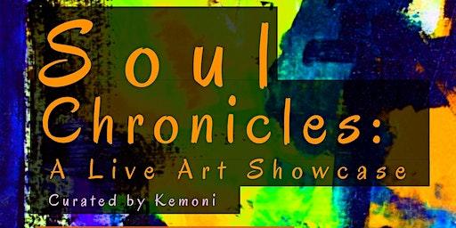 Soul Chronicles: A Live Art Showcase