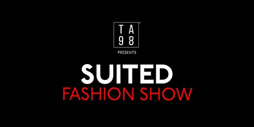SUITED: Fashion Show