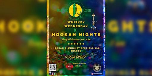 Whiskey  Wednesday x Hookah Nights