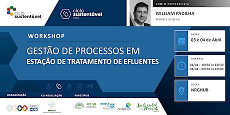 Workshop - Gestão de Processos em Estação de Tratamento  de Efluentes ingressos
