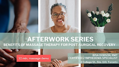 AFTERWORK Series: Benefits of MASSAGE THERAPY for Post-Surgical Care tickets