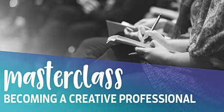 Becoming a Creative Professional Masterclass tickets